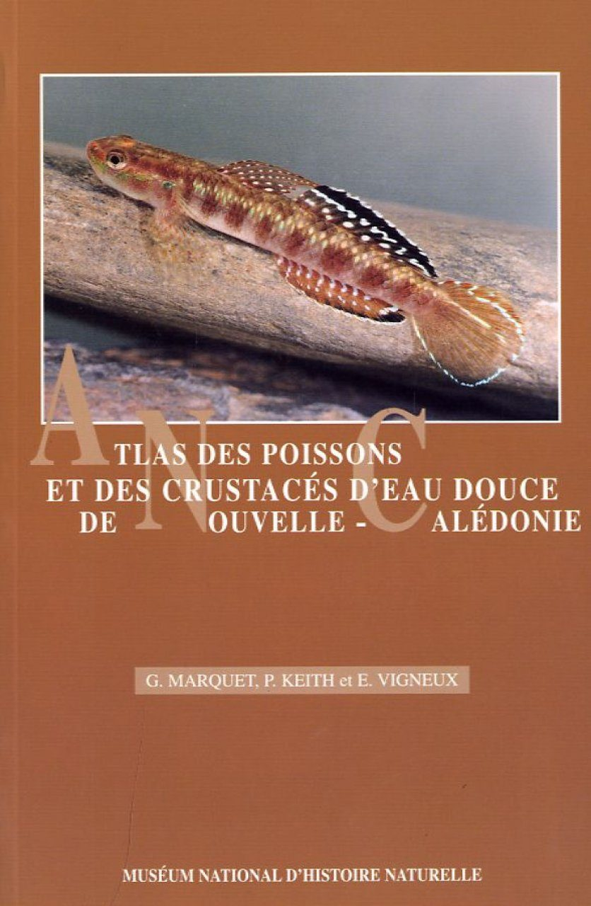 Atlas des Poissons et des Crustacés d'Eau Douce de Nouvelle Calédonie [Atlas of Fish and Crustaceans of New Caledonia]