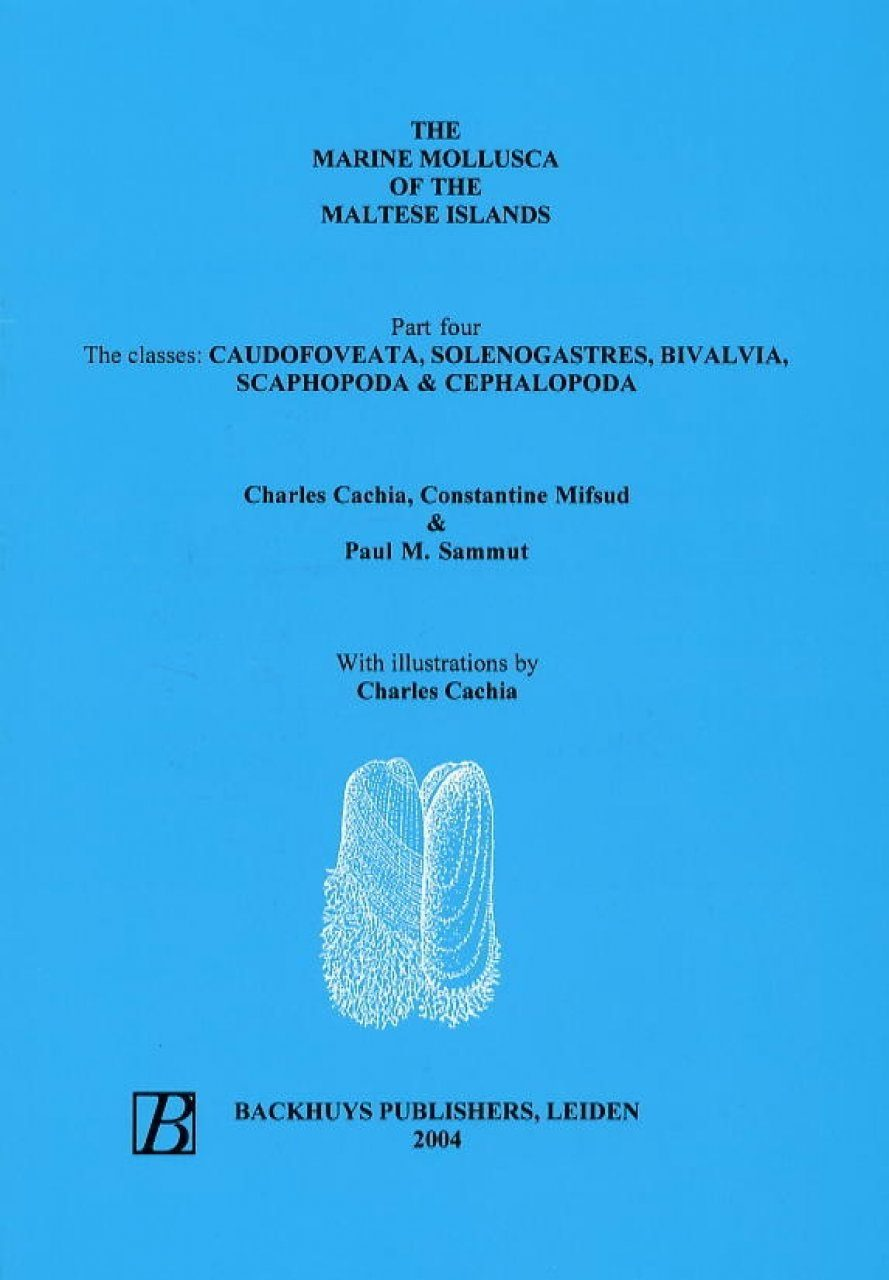 The Marine Mollusca of the Maltese Islands, Part 4: The Classes Caudofoveata Solenogastres, Bivalvia, Scaphopoda and Cephalopoda