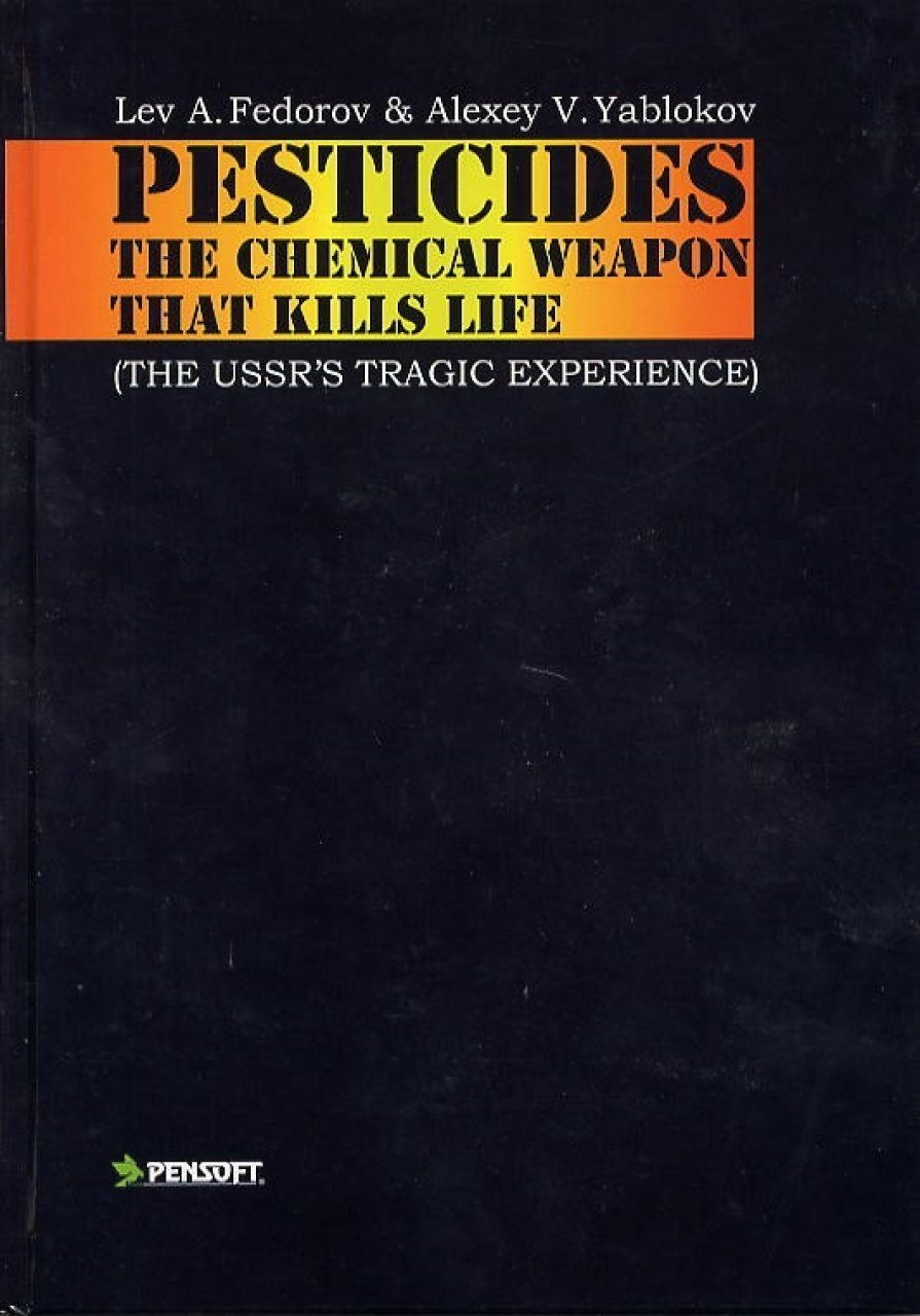 Pesticides - the Chemical Weapon That Kills Life. The USSR'S Tragic Experience