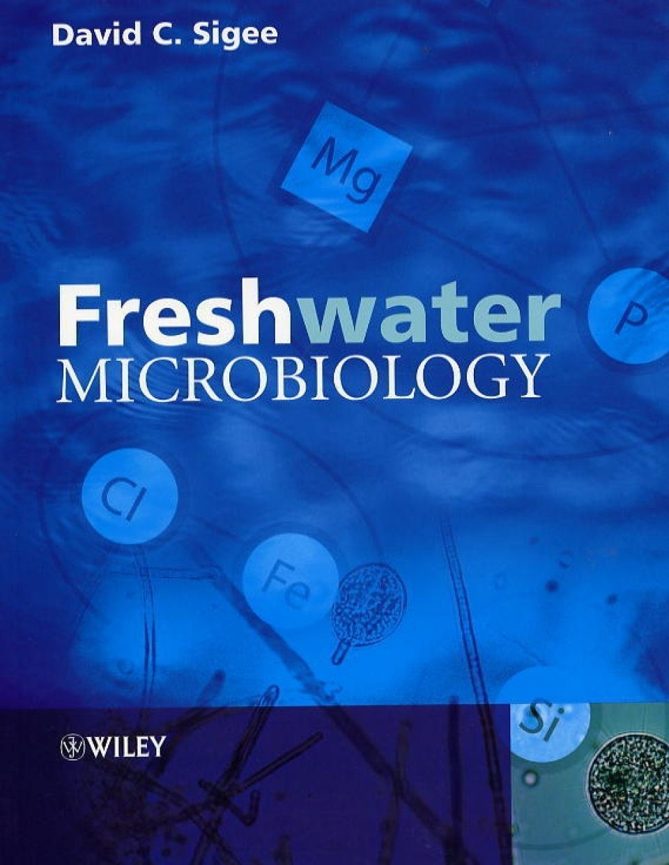 Freshwater Microbiology: Biodiversity and Dynamic Interactions of