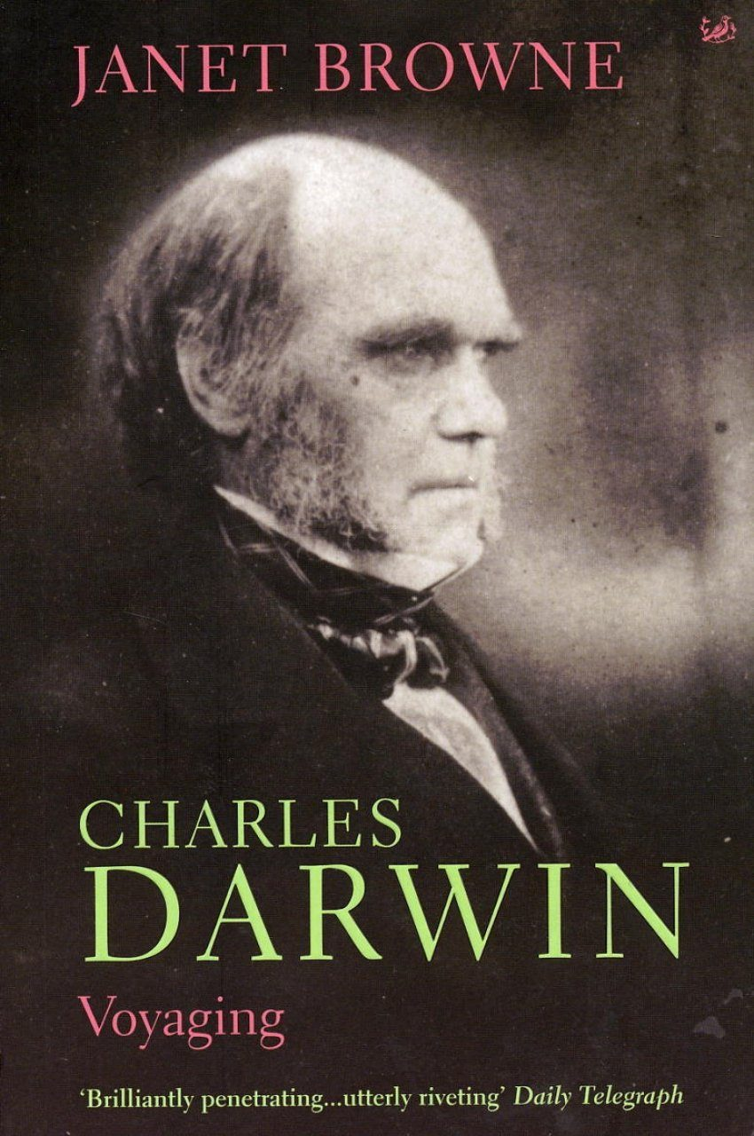 Charles Darwin: A Biography, Volume 1: Voyaging