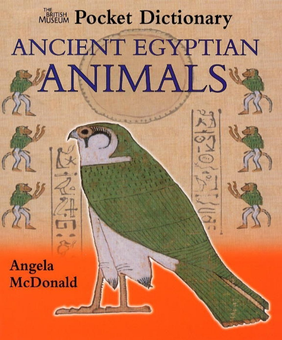 Pocket dictionary of ancient egyptian animals angela mcdonald pocket dictionary of ancient egyptian animals kristyandbryce Choice Image