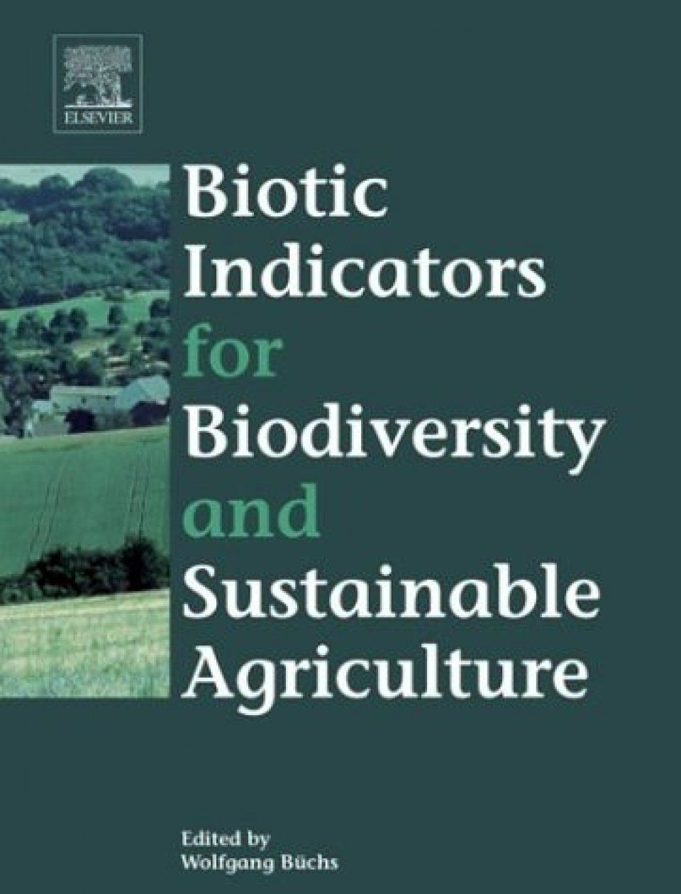 Biotic Indicators for Biodiversity and Sustainable Agriculture
