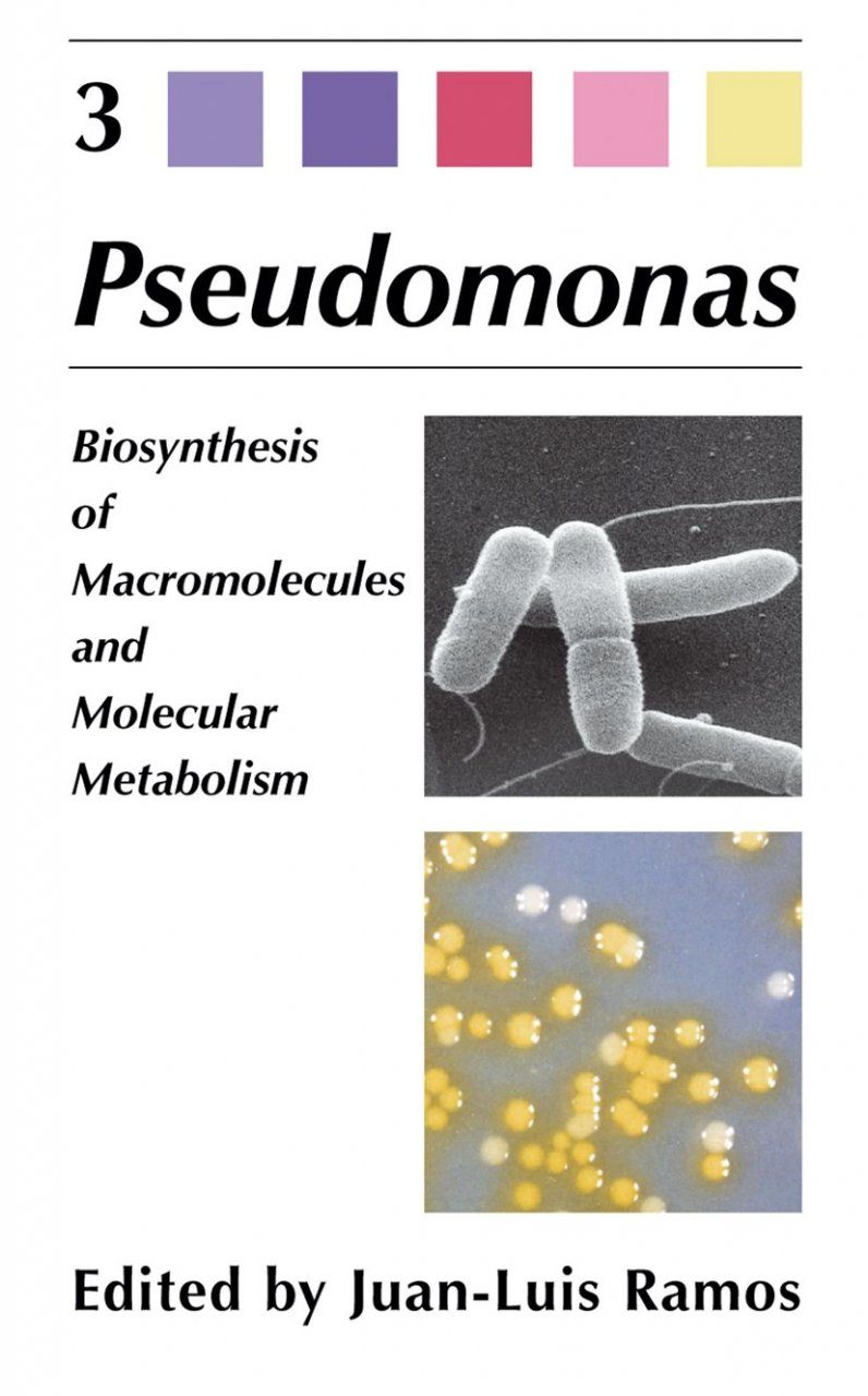 Pseudomonas, Volume 3: Biosynthesis of Macromolecules and Molecular Metabolism
