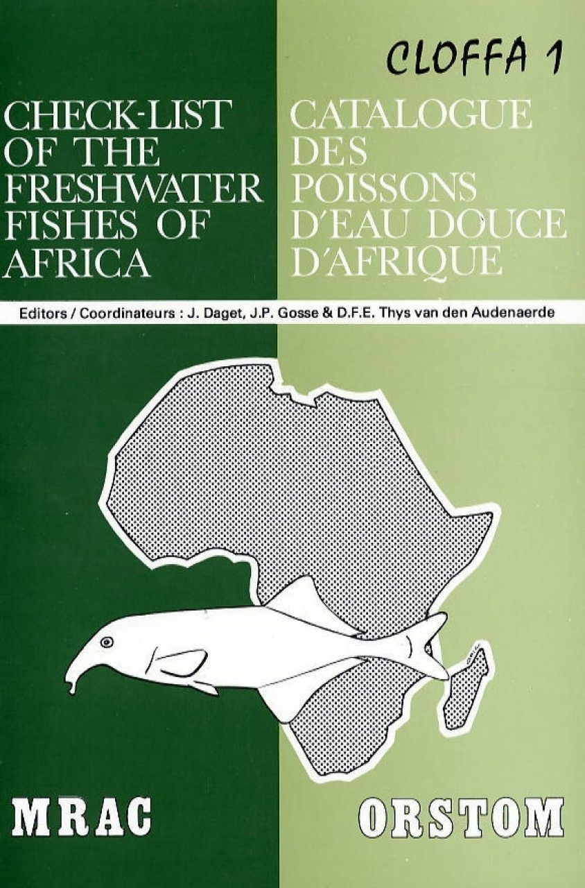 Check-list of the Freshwater Fishes of Africa, Volume 1 / Catalogue des Poissons d'Eau Douce d'Afrique, Cloffa 1
