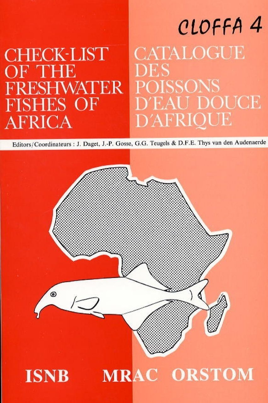 Check-list of the Freshwater Fishes of Africa, Volume 4 / Catalogue des Poissons d'Eau Douce d'Afrique, Cloffa 4