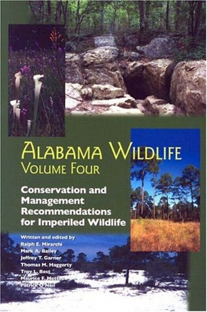 Alabama Wildlife, Volume 4: Conservation and Management Recommendations for Imperiled Wildlife