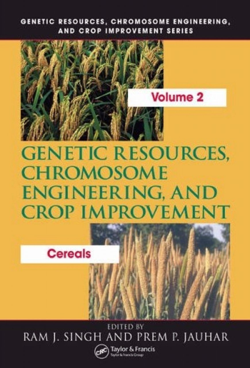 Genetic Resources, Chromosome Engineering, and Crop Improvement, Volume 2: Cereals