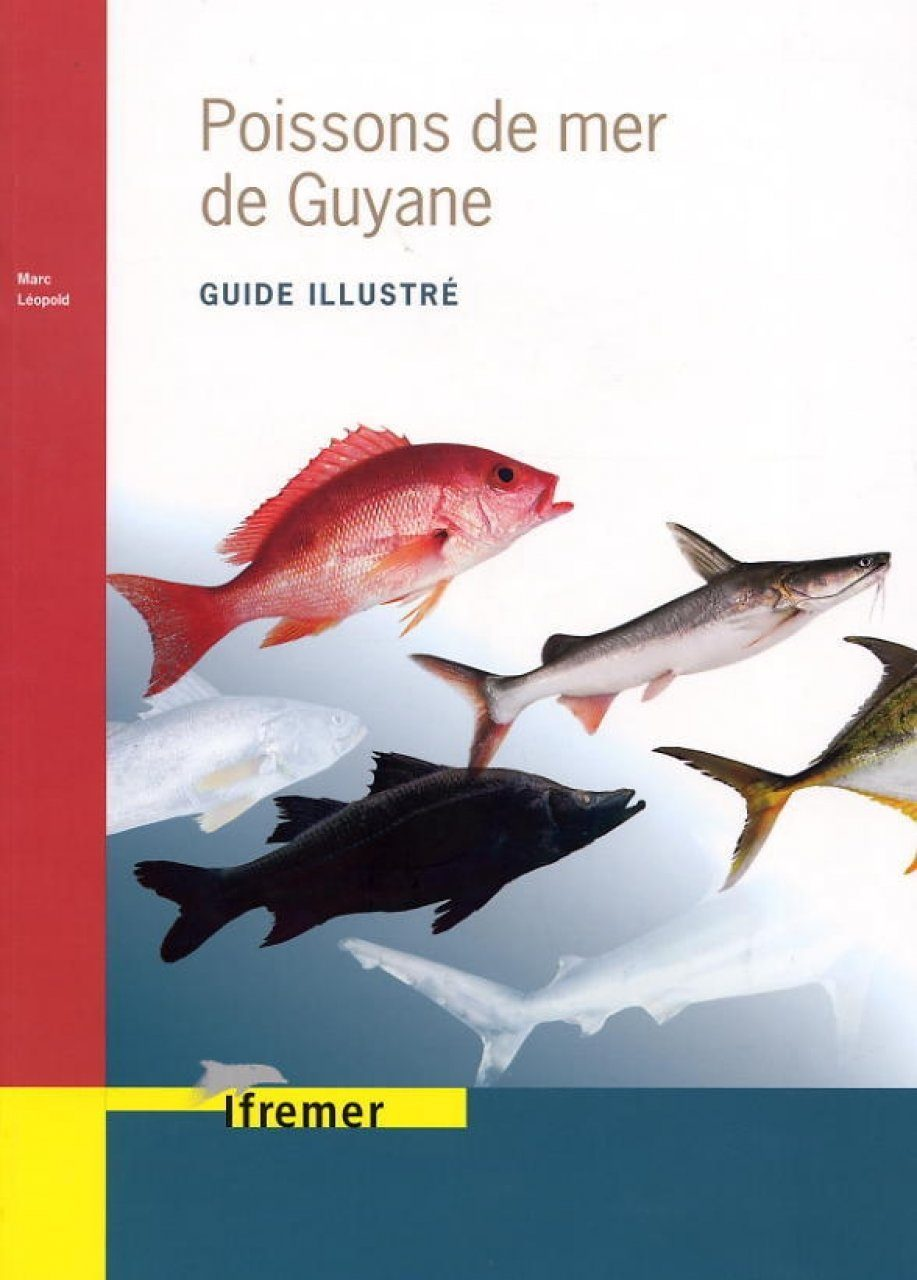 Poissons de Mer de Guyane: Guide Illustré [Marine Fish of French Guyana: Illustrated Guide]