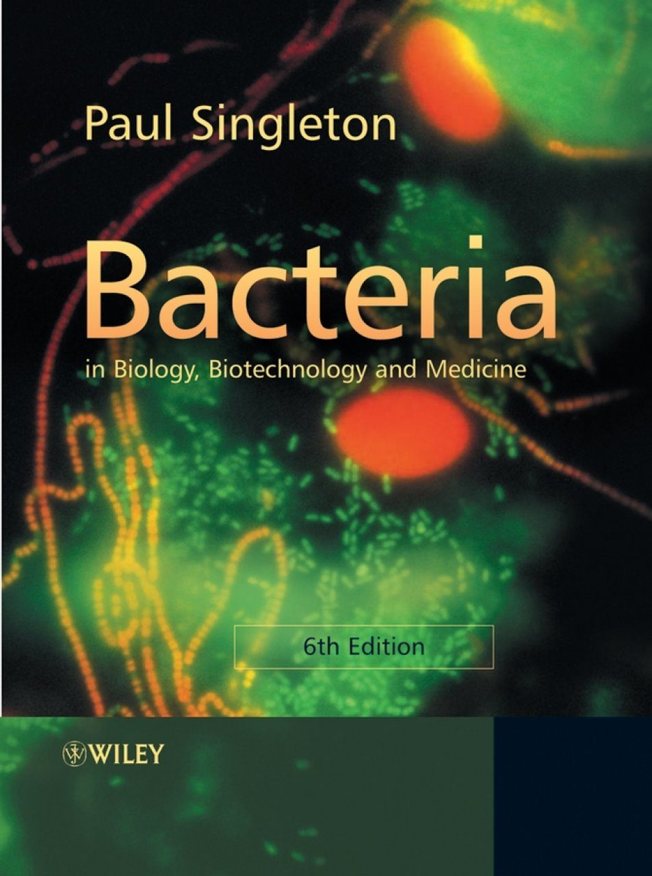 Bacteria in Biology, Biotechnology and Medicine