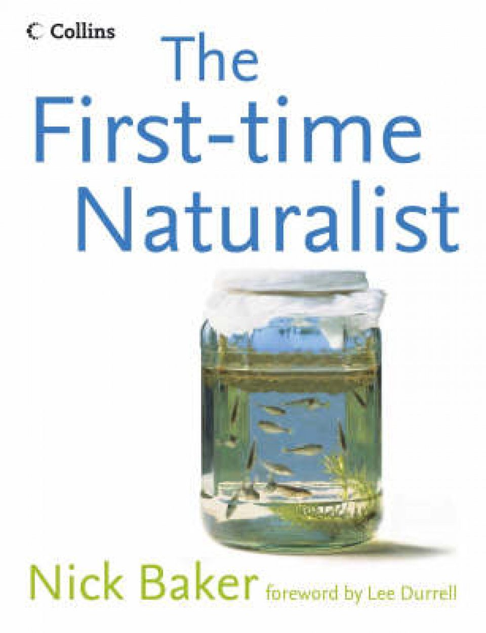 The First-Time Naturalist