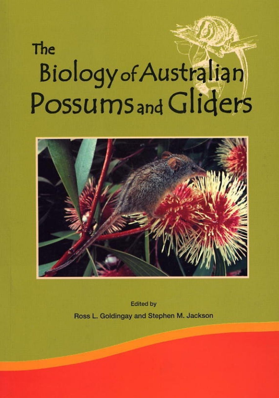 The Biology of Australian Possums and Gliders