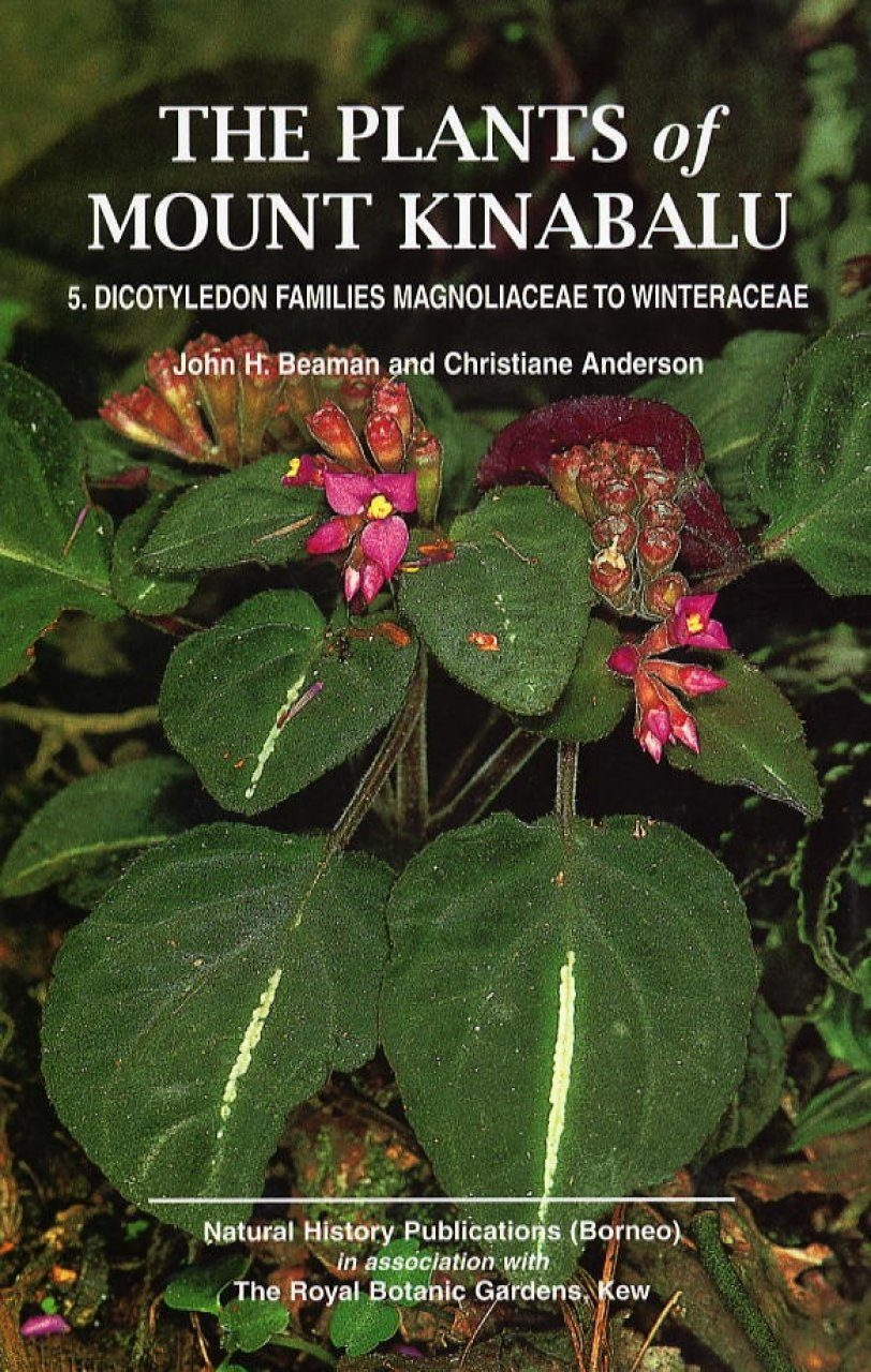 The Plants of Mount Kinabalu, Volume 5: Dicotyledon Families Magnoliaceae to Winteraceae