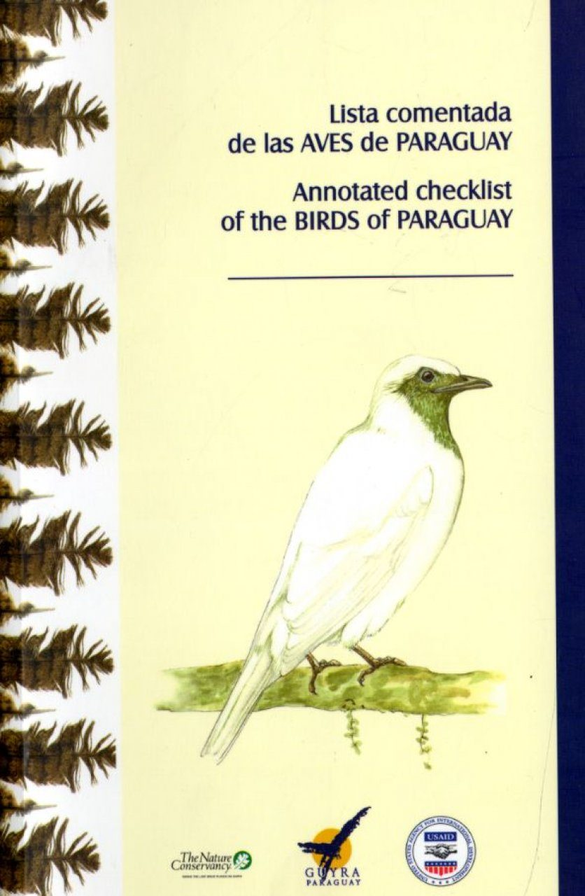Annotated Checklist of the Birds of Paraguay / Lista Comentada de las Aves  de Paraguay
