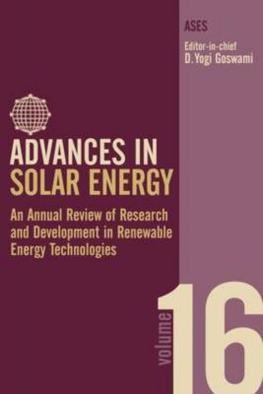 Advances in Solar Energy: An Annual Review of Research and Development in Renewable Energy Technologies, Volume 16
