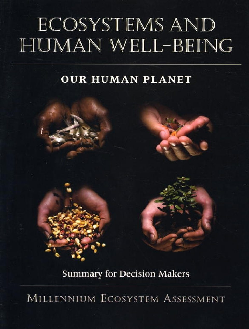 Ecosystems and Human Well-Being: Our Human Planet, Volume 5