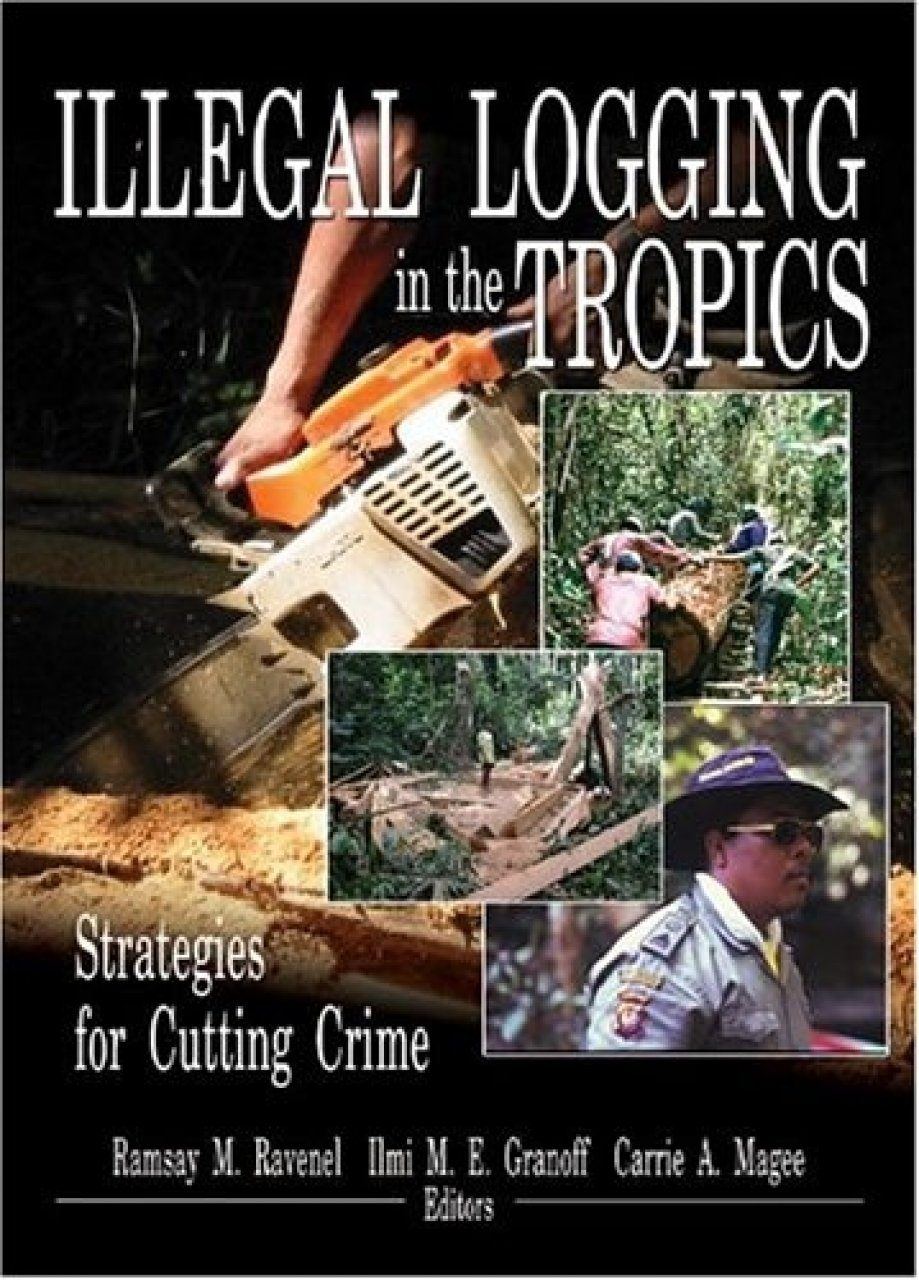 Illegal Logging in the Tropics