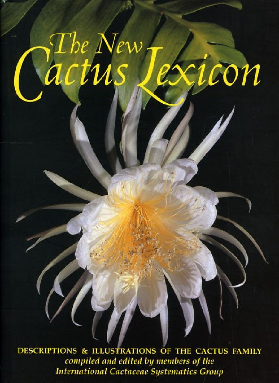 The New Cactus Lexicon, Volumes I and II: Descriptions and ...