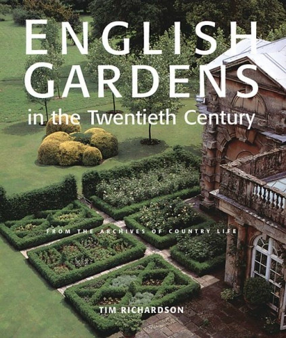 English Gardens of the Twentieth Century: From the Archives of
