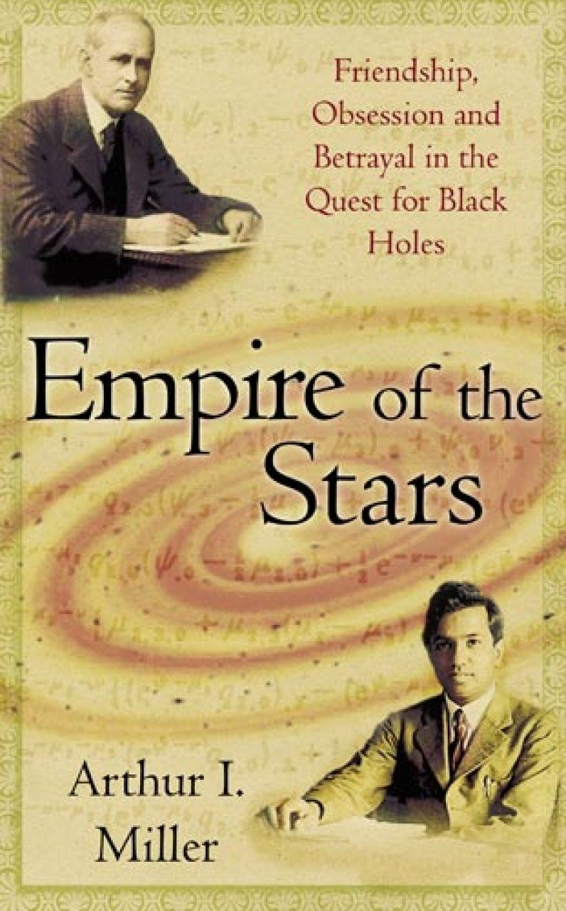 Empire of the Stars: Friendship, Obsession and Betrayal in the Quest for Black Holes