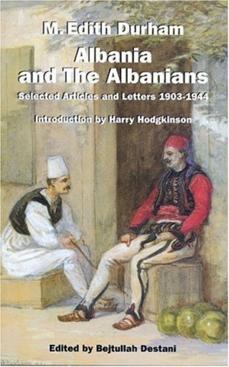 Albania and the Albanians: Selected Articles and Letters, 1903-1944