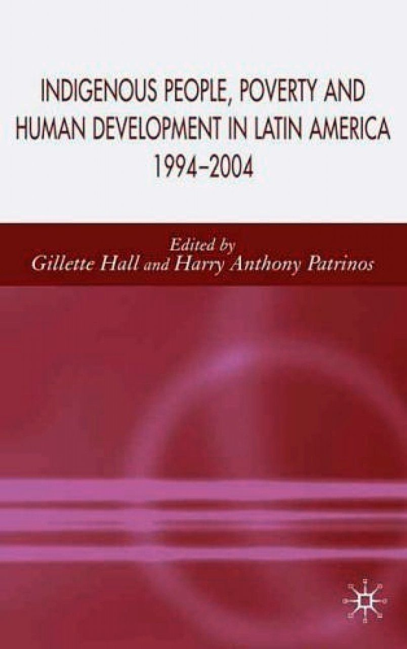 Indigenous People, Poverty and Human Development in Latin America 1994-2004
