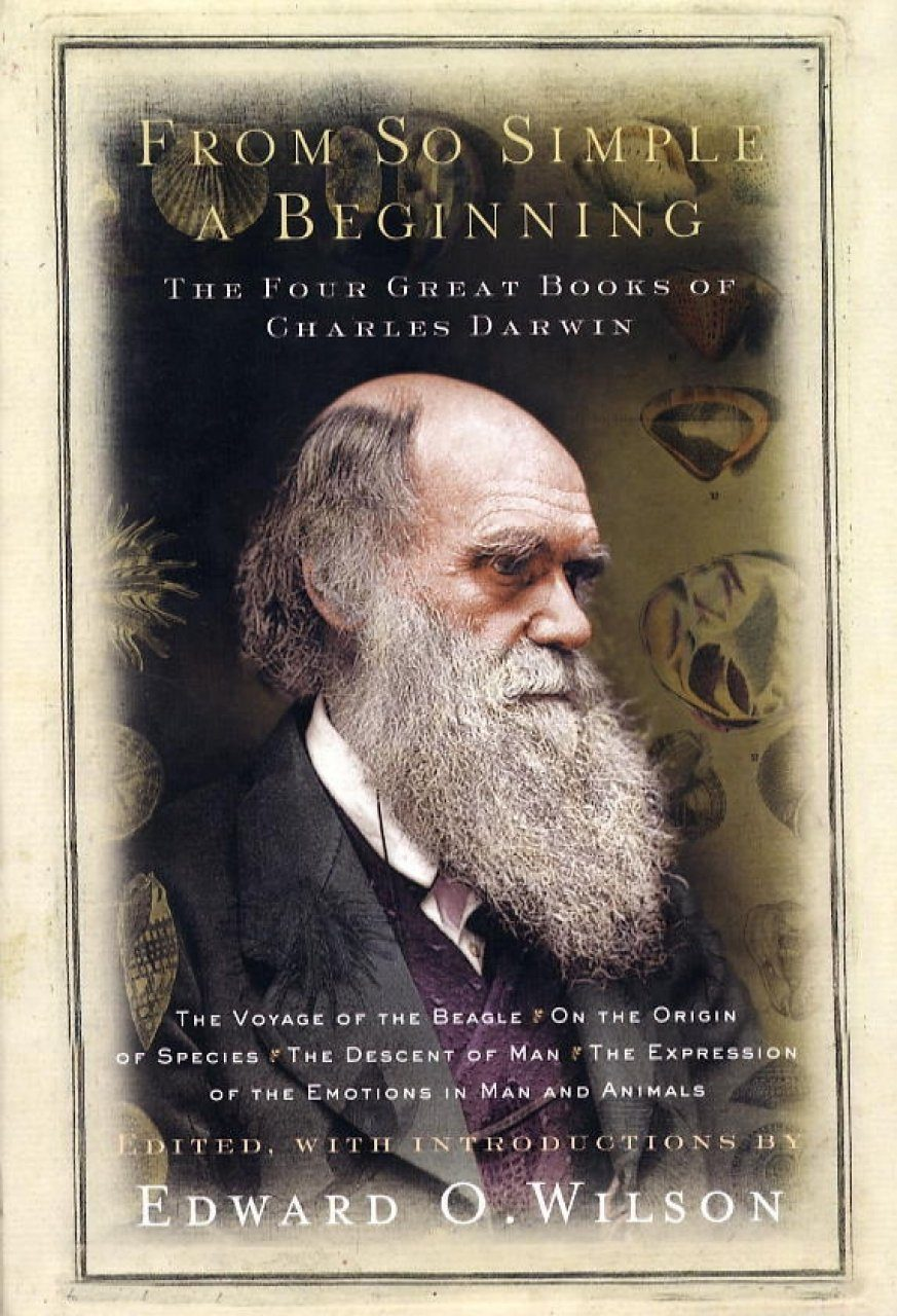 From So Simple a Beginning: Darwin's Four Great Books