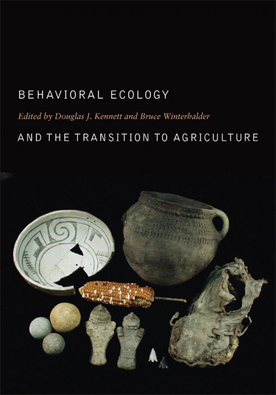 Behavioral Ecology and the Transition to Agriculture