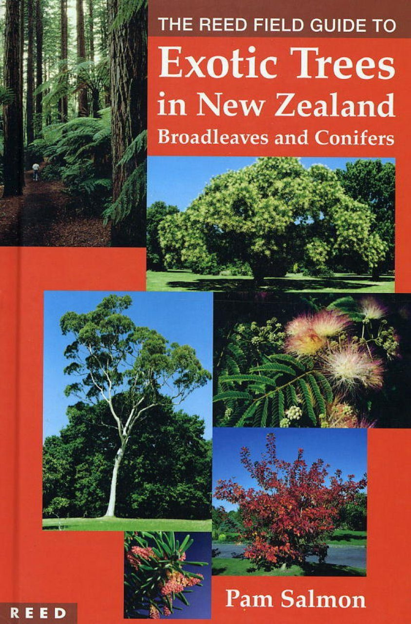 The Reed Field Guide to Exotic Trees in New Zealand: Broadleaves and Conifers