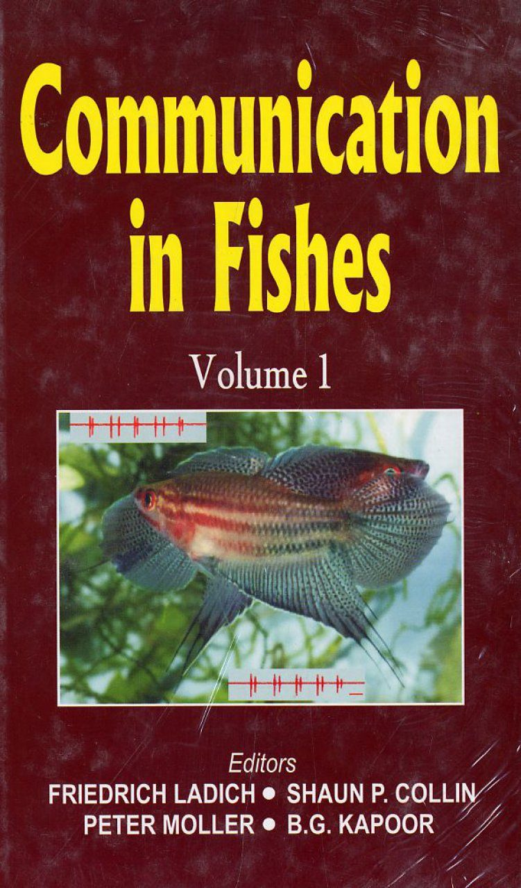 Communication in Fishes: Edited By: Friedrich Ladich, Shaun P Collin ...