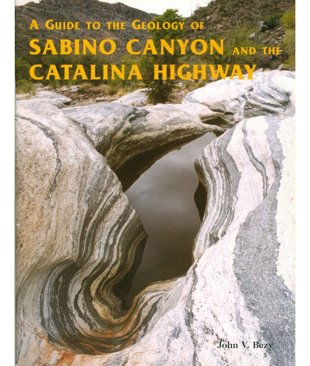 A Guide to the Geology of Sabino Canyon and the Catalina Highway