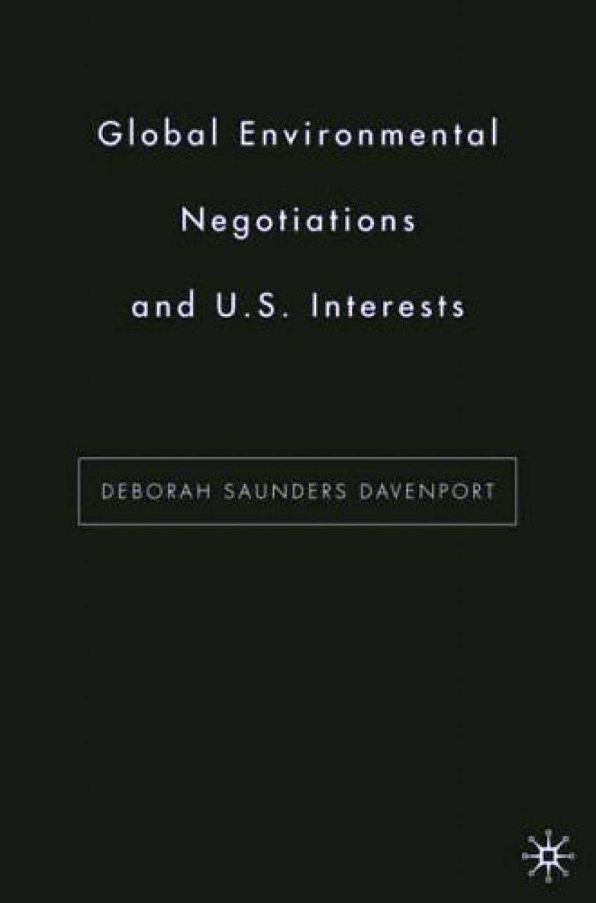 Global Environmental Negotiations and U.S. Interests