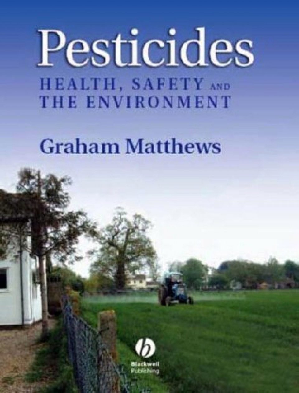 Pesticides: Health, Safety and the Environment