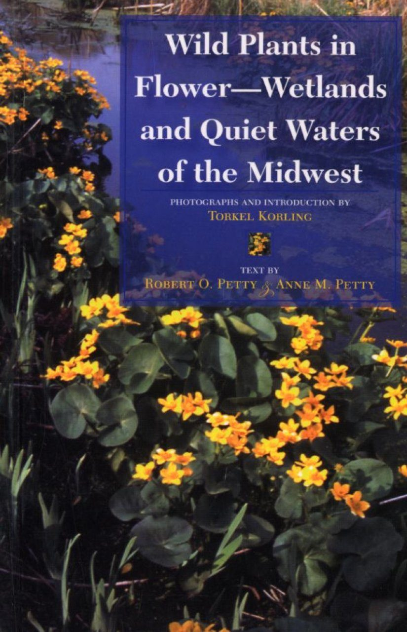 Wild Plants in Flower - Wetlands and Quiet Waters of the Midwest
