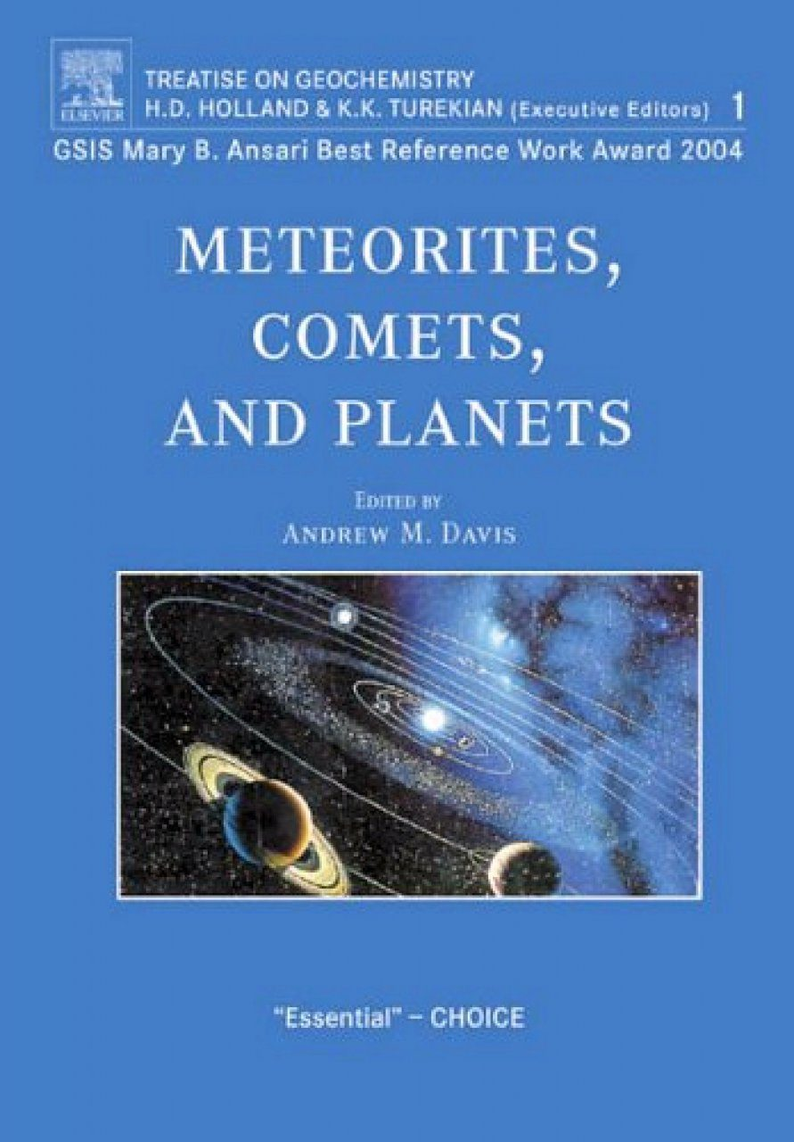 Treatise on Geochemistry, Volume 1: Meteorites, Comets and Planets