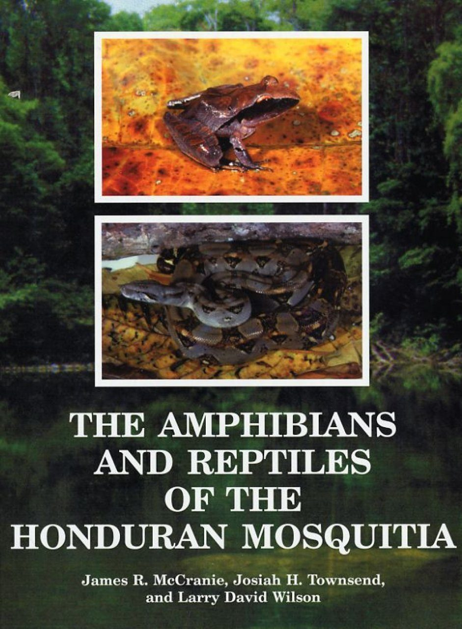 The Amphibians and Reptiles of the Honduran Mosquitia