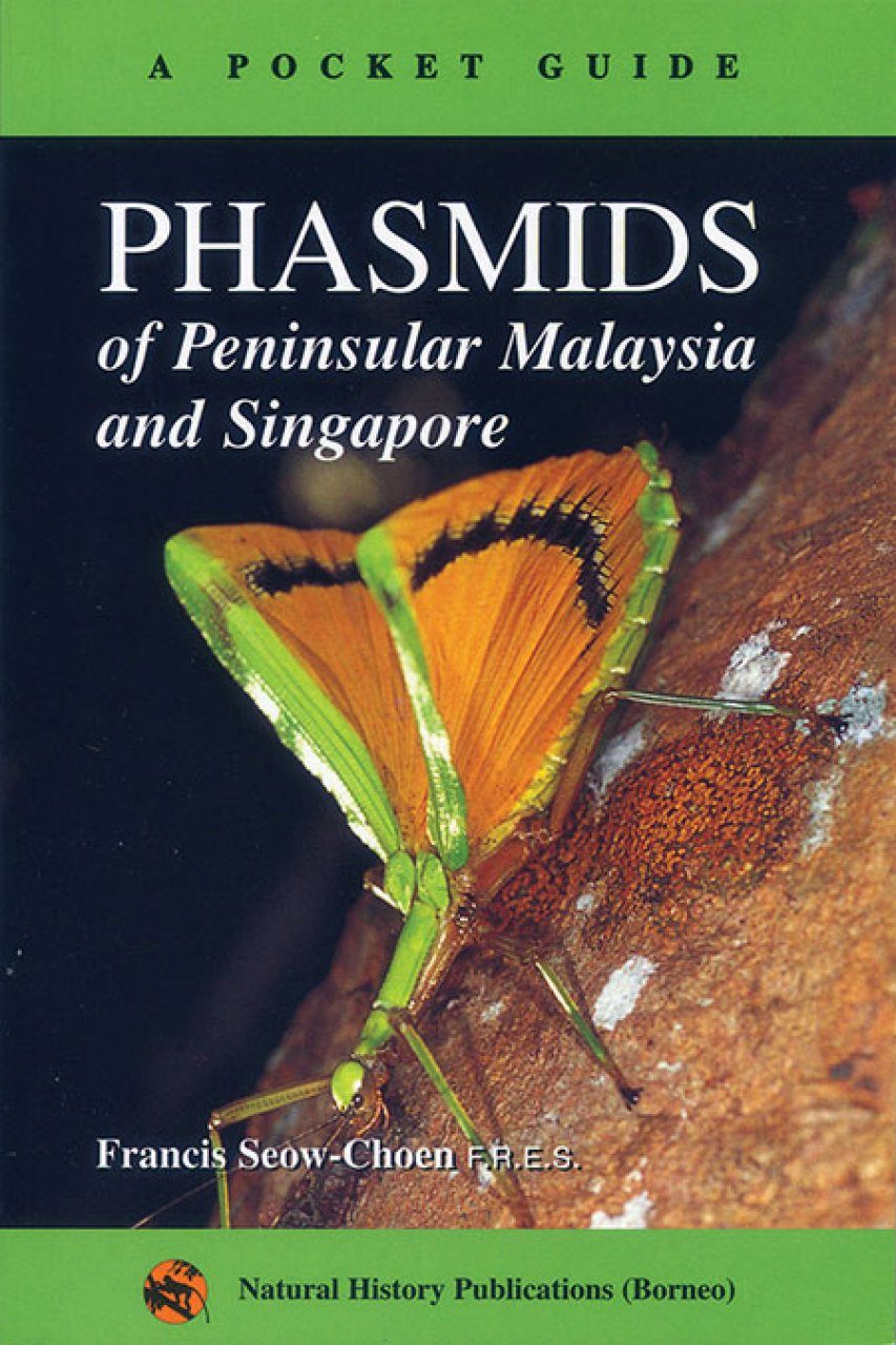 A Pocket Guide: Phasmids of Peninsular Malaysia and Singapore