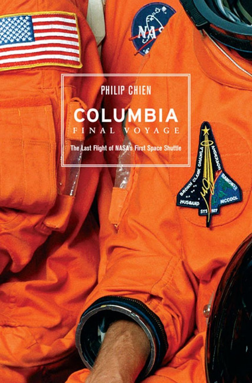 Columbia - Final Voyage: The Last Flight of NASA's First Space Shuttle