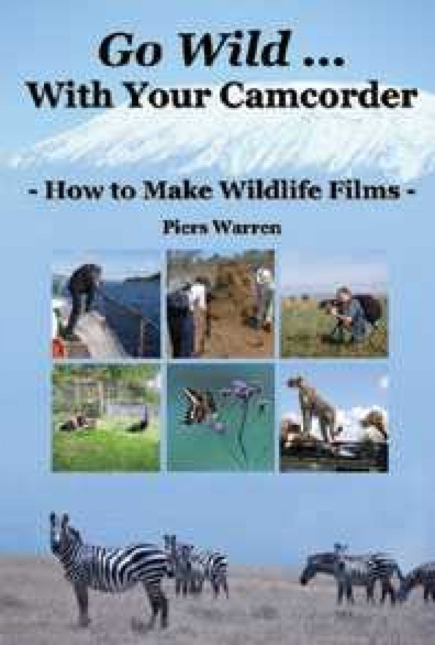 Go Wild With Your Camcorder