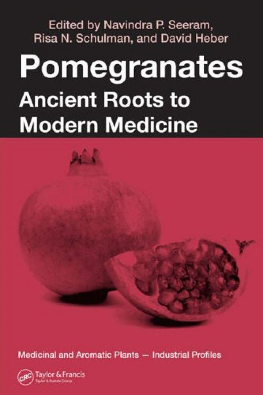 Pomegranates: Ancient Roots to Modern Medicine