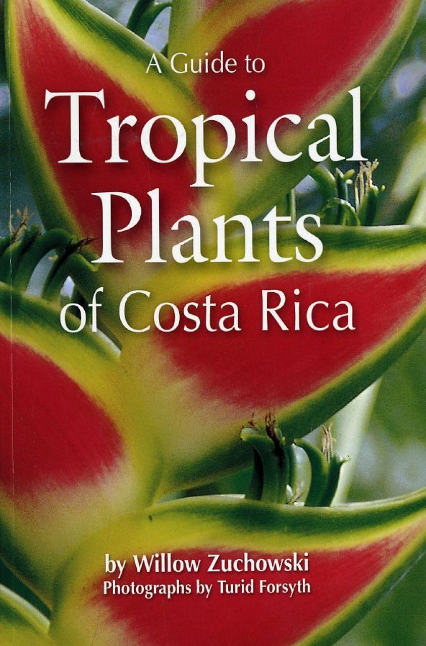 A Guide to Tropical Plants of Costa Rica