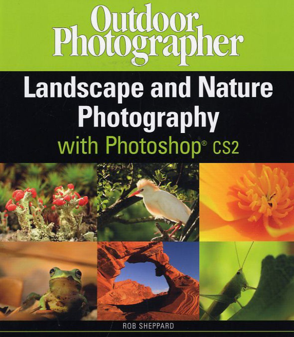 Outdoor Photographer Landscape and Nature Photography with Photoshop CS2