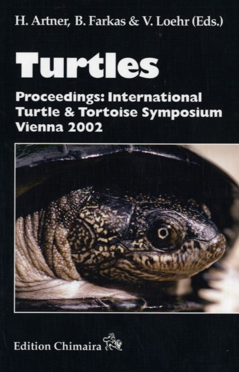 Turtles: Proceedings: International Turtle and Tortoise Symposium, Vienna 2002