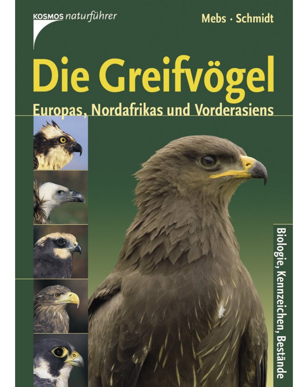 Die Greifvögel Europas, Nordafrikas und Vorderasiens: Biologie, Bestandsverhältnisse, Bestandsgefährdung [The Raptors of Europe, North Africa and Western Asia: Biology, Characteristics, Population Status and Population Threats]