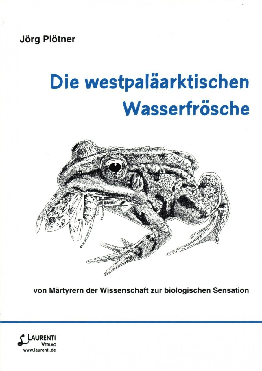 Die Westpaläarktischen Wasserfrösche: Von Märtyrern der Wissenschaft zur Biologischen Sensation [The Western Palearctic Water Frogs: From Martyrs of Science to Biological Sensation]