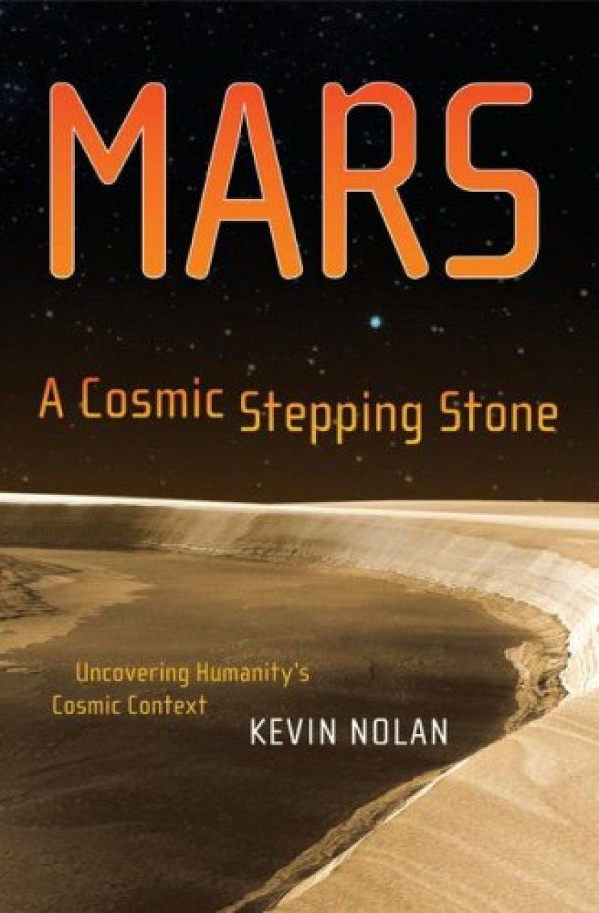 Mars: A Cosmic Stepping Stone