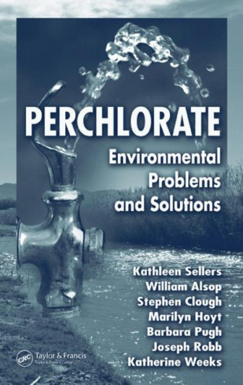 Perchlorate: Environmental Problems and Solutions