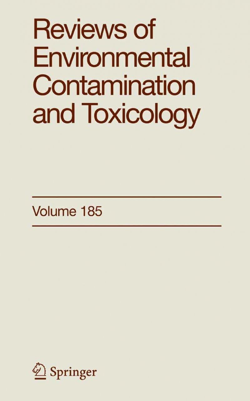 Reviews of Environmental Contamination and Toxicology, Volume 185