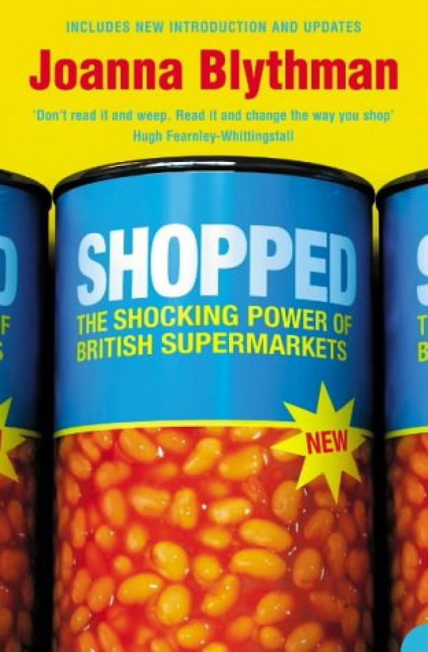 Shopped: The Shocking Power of British Supermarkets