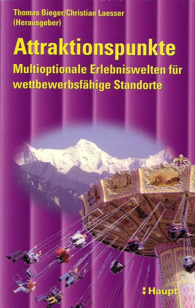 Attraktionspunkte: Multioptionale Erlebniswelten für Wettbewerssfähige Standorte [Points of Attraction: Multi-Optional Worlds of Experience for Competitive Locations]